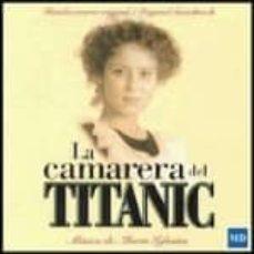LA CAMARERA DEL TITANIC (REF. JMB2001) (CD) - ALBERTO IBLESIAS | Triangledh.org