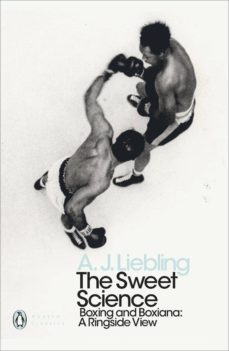 the sweet science (ebook)-a. j. liebling-9780241343210