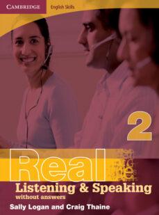 Descargar libros electrónicos gratis para tabletas REAL LISTENING AND SPEAKING WITHOUT ANSWERS (NIVEL 2)