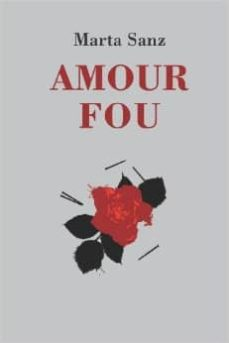 Online ebooks descarga gratuita pdf AMOUR FOU 9780615915210 (Spanish Edition) de MARTA SANZ