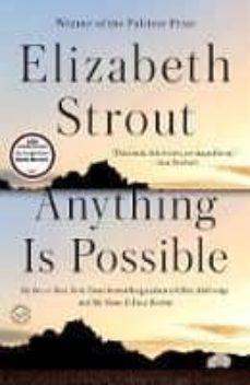 Leer libros descargados en Android ANYTHING IS POSSIBLE in Spanish 9780812989410 de ELIZABETH STROUT