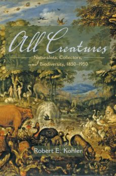 all creatures (ebook)-robert e. kohler-9781400849710