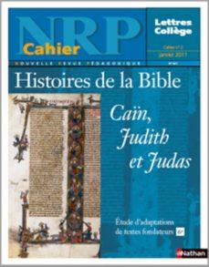 nrp cahier collège - histoires de la bible,caïn, judith et judas - janvier 2011 (format pdf) (ebook)-9782091110110