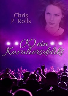 (k)ein kavaliersdelikt (ebook)-chris p. rolls-9783944737010