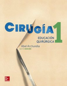 Ebook para descargar gratis itouch CIRUGÍA 1 - EDUCACIÓN QUIRÚRGICA CHM PDB DJVU de ABEL ARCHUNDIA GARCIA 9786071514110