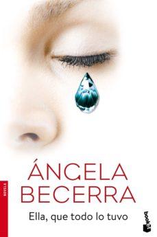 Descarga de libros electrónicos gratis ELLA, QUE TODO LO TUVO 9788408165910 en español