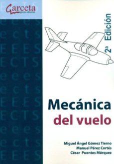 Descargar ebooks para iphone 4 gratis MECANICA DEL VUELO (2ª ED.) (Spanish Edition) DJVU de MIGUEL ANGEL GOMEZ TIERNO, MANUEL PEREZ CORTES
