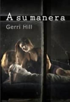 Ebooks descargas gratuitas txt A SU MANERA 9788415574910 ePub MOBI de GERRI HILL in Spanish
