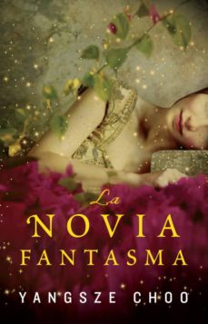 Descargar Ebook for ipad 2 gratis LA NOVIA FANTASMA 9788415709510 de CHOO YANGSZE en español FB2