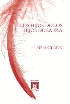 Descargar ebooks gratuitos para kindle uk LOS HIJOS DE LOS HIJOS DE LA IRA 9788415739210