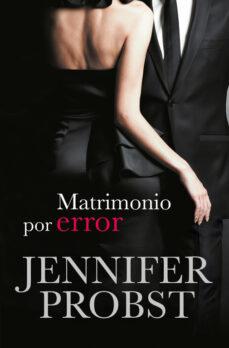eBooks pdf descarga gratuita: MATRIMONIO POR ERROR (CASARSE CON UN MILLONARIO 3) de JENNIFER PROBST (Literatura española) 9788415962410