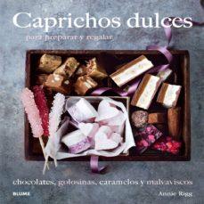 (pe) caprichos dulces: para preparar y regalar-annie rigg-9788416138210