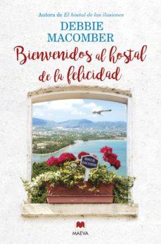 Descarga gratuita de libros en formato mobi. BIENVENIDOS AL HOSTAL DE LA FELICIDAD de DEBBIE MACOMBER 9788416363810
