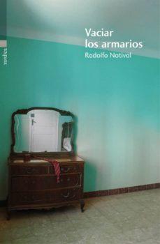 Ebooks gratis para móvil descarga gratuita VACIAR LOS ARMARIOS 9788416461110 PDB de RODOLFO NOTIVOL en español