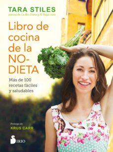libro de cocina de la no-dieta: más de 100 recetas fáciles y saludables-tata stiles-9788416579310