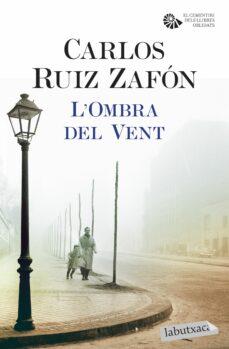 Descargar libros electrónicos deutsch frei L OMBRA DEL VENT (BUTXACA) 9788416600410 de CARLOS RUIZ ZAFON