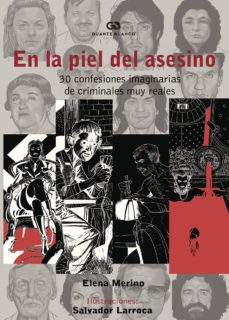 Descargar EN LA PIEL DEL ASESINO. 30 CONFESIONES IMAGINARIAS DE CRIMINALES MUY REALES gratis pdf - leer online
