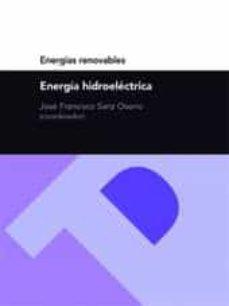 Ebook para descarga de conocimiento general ENERGIA HIDROELECTRICA (2ª ED.): ENERGIAS RENOVABLES 9788416933310 de JOSÉ FRANCISCO SANZ OSORIO