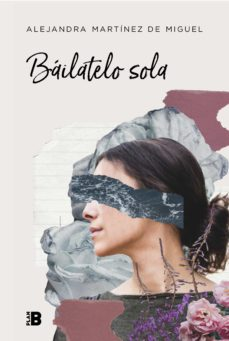 Online ebook pdf descarga gratuita BAILATELO SOLA de ALEJANDRA MARTINEZ DE MIGUEL 9788417001810 in Spanish iBook