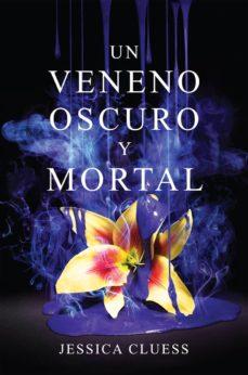 Buenos libros descarga gratuita UN VENENO OSCURO Y MORTAL MOBI de JESSICA CLUESS