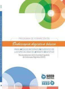 Descargar ebook en formato pdf gratis PROGRAMA DE FORMACION EN ENDOSCOPIA DIGESTIVA BASICA PARA MEDICOS INTERNOS RESIDENTES DE LA ESPECIALIDAD DE APARATO DIGESTIVO (Spanish Edition) CHM 9788417194710 de CARLOS DOLZ ABADIA, ALVARO BROTONS GARCIA