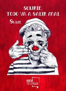 Online ebooks gratuitos en pdf para descargar SONRIE, TODO VA A SALIR MAL 9788417284510 (Spanish Edition)