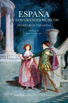 españa en los grandes músicos-andres ruiz tarazona-9788417308810
