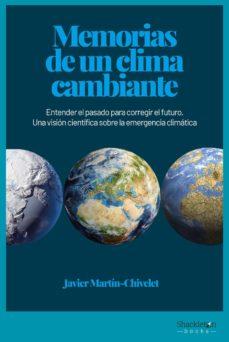 Encuentroelemadrid.es Memorias De Un Clima Cambiante: Entender El Pasado Para Corregir El Futuro. Una Vision Cientifica Sobre La Emergencia Climatica Image