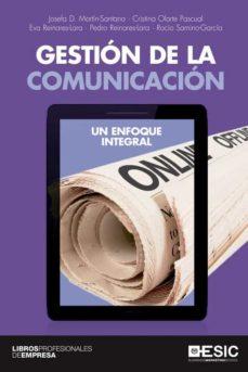 Descargar GESTION DE LA COMUNICACION: UN ENFOQUE INTEGRAL gratis pdf - leer online