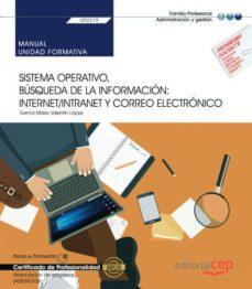 Descarga gratuita de archivos pdf de libros electrónicos UF03190.MANUAL. SISTEMA OPERATIVO, BÚSQUEDA DE LA INFORMACIÓN: INTERNET/INTRANET Y CORREO ELECTRÓNICO . FINANCIACIÓN DE EMPRESAS en español