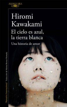 el cielo es azul, la tierra blanca (ebook)-hiromi kawakami-9788420428710