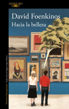 Descargas gratis audiolibros ipod HACIA LA BELLEZA  (Literatura española) de DAVID FOENKINOS 9788420434810