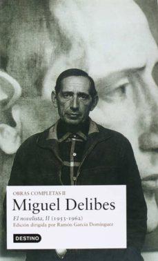 Inmaswan.es Obras Completas Miguel Delibes (Vol. Ii): El Novelista Image