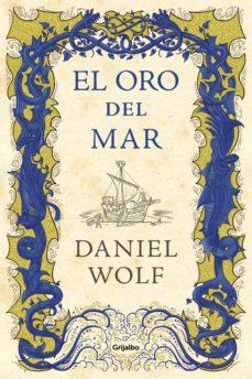 el oro del mar (ebook)-daniel wolf-9788425356810
