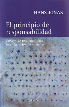 el principio de responsabilidad: ensayo de una etica para la civi lizacion tecnologica-hans jonas-9788425419010
