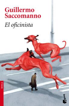 Descargar ebook gratis descargar archivos epub EL OFICINISTA (PREMIO BIBLIOTECA BREVE 2010) 9788432250910 de GUILLERMO SACCOMANO (Spanish Edition) MOBI PDB