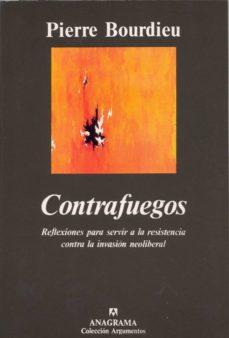contrafuegos: reflexiones para servir a la resistencia contra la invasion neoliberal-pierre bourdieu-pierre bordieu-9788433905710