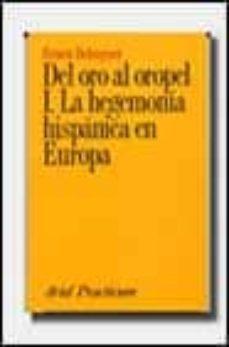 Cdaea.es Del Oro Al Oropel I: La Hegemonia Hispanica En Europa Image
