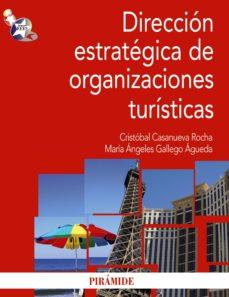 dirección estratégica de organizaciones turísticas (ebook)-cristobal casanueva rocha-maria angeles gallego agueda-9788436826210