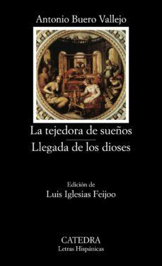 Gratis para descargar ebooks LA TEJEDORA DE SUEÑOS. LLEGADA DE LOS DIOSES (9ª ED.) 9788437600710 de ANTONIO BUERO VALLEJO RTF PDF MOBI