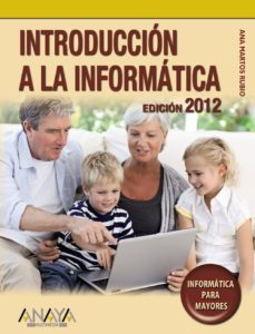 Bressoamisuradi.it Introduccion A La Informatica (Ed. 2012) (Informatica Para Mayore S) Image