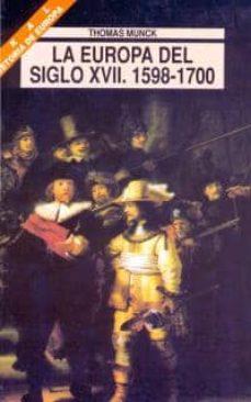 la europa del siglo xvii, 1598-1700 historia de europa-thomas munck-9788446004110