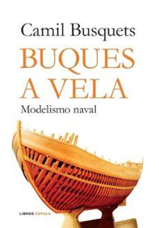 buques a vela: modelismo naval-camil busquets-9788448047610