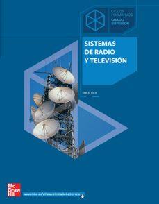 sistemas de radio y televisión. grado superior. (técnico en sistemas de telecomunicación e informáticos)-emilio felix molero-9788448148010