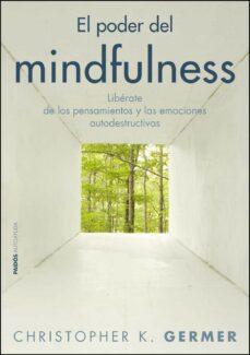 Elmonolitodigital.es El Poder Del Mindfulness: Liberate De Los Pensamientos Y Las Emoc Iones Destructivas Con La Atencion Plena Image