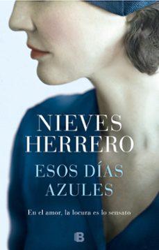 Descargas gratuitas de audiolibros en audiolibros ESOS DIAS AZULES in Spanish de NIEVES HERRERO