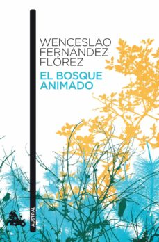 Descargar gratis ebook en ingles EL BOSQUE ANIMADO 9788467034110 PDF DJVU de WENCESLAO FERNANDEZ FLOREZ