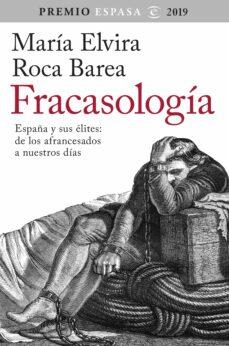 Carreracentenariometro.es Fracasologia: España Y Sus Elites: De Los Afrancesados A Nuestros Dias (Premio Espasa 2019) Image