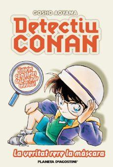 detectiu conan 6: la veritat rera la màscara-gosho aoyama-9788467455410