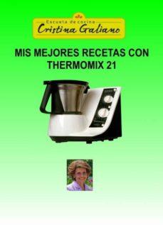 mis mejores recetas con thermomix 21 (ebook)-cristina galiano-9788468642710